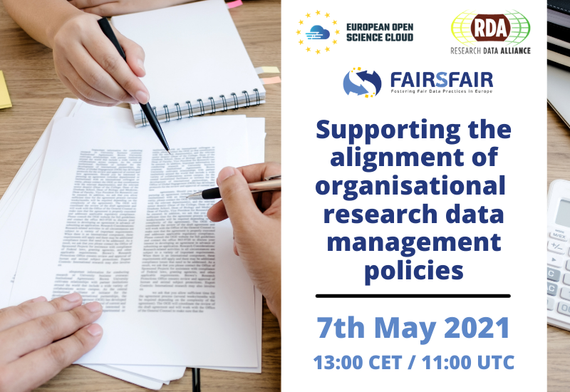 RDA4EOSC Webinar - 7th May, 13:00 CET / 11:00 UTC   Supporting the alignment of organisational research data management policies